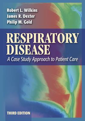 Respiratory Disease By Wilkins, Robert L. (EDT)/ Dexter, James R. (EDT)/ Gold, Philip M., M.D. (EDT)
