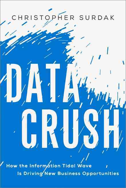Data Crush By Surdak, Christopher